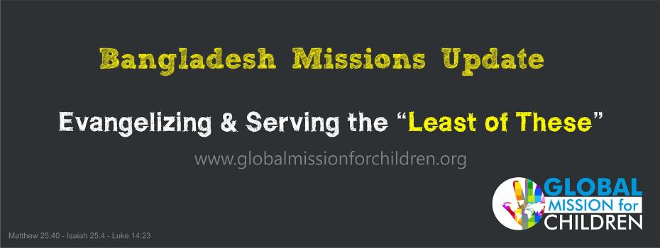 Bangladesh Missions Update